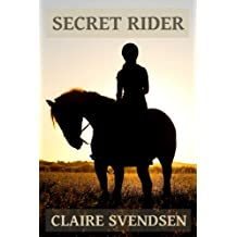 Secret Rider (Show Jumping Dreams ~ Book 1)