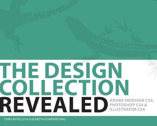 Download The Design Collection Revealed, Softcover: Adobe Indesign CS4, Adobe Photoshop CS4, and Adobe Illustrator CS4 Pdf