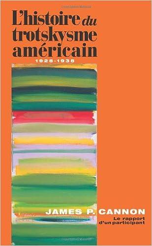 Lire un L'histoire du trotskysme américain, 1928-1938: Le rapport d'un participant epub, pdf