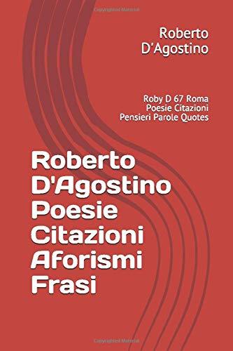 Roberto D Agostino Poesie Citazioni Aforismi Frasi Roby D Poesie