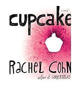 [(Cupcake )] [Author: Rachel Cohn] [Jul-2008]