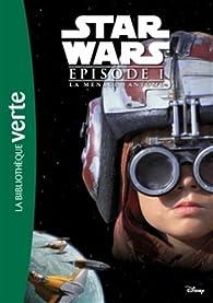 Star Wars - Episode I - La Menace fantôme - Le roman du film par  Lucasfilm