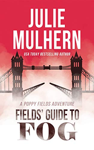 Fields' Guide to Fog (The Poppy Fields Adventures Book 4) by [Mulhern, Julie]