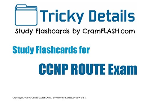 Tricky Details CramFLASH Flashcards covering CCNP ROUTE Exam: (100