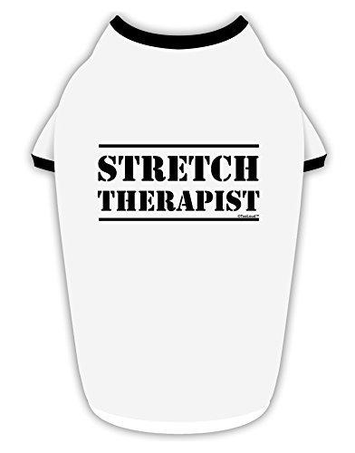 TooLoud Stretch Therapist Text Cotton Dog Shirt White with Black XL