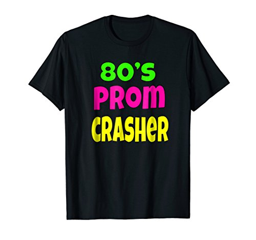 80's Prom Crasher 1980s Theme Party Prom Shirt