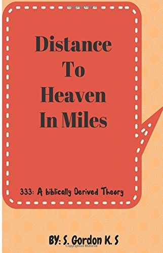 Distance To Heaven Calculated In Miles PDF