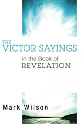 The Victor Sayings in the Book of Revelation: