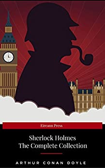 The Complete Sherlock Holmes by [Doyle, Arthur Conan]