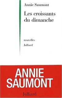 Les croissants du dimanche, Saumont, Annie