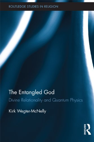 The Entangled God: Divine Relationality and Quantum Physics (Routledge Studies in Religion) Pdf