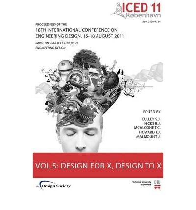 Read Online [ PROCEEDINGS OF ICED11, VOL. 5: DESIGN FOR X, DESIGN TO X (NEW) Paperback ] Culley, Steve ( AUTHOR ) Aug - 12 - 2011 [ Paperback ] pdf