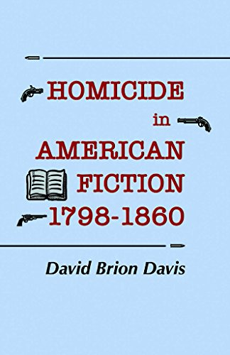 Homicide in American Fiction, 1798–1860: A Study in Social Values