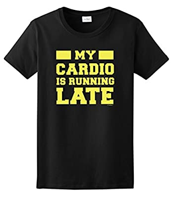 My Cardio is Running Late Gym Funny Workout Ladies T-Shirt
