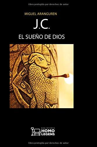 J.C. El sueño de Dios  [Aranguren, Miguel] (Tapa Blanda)