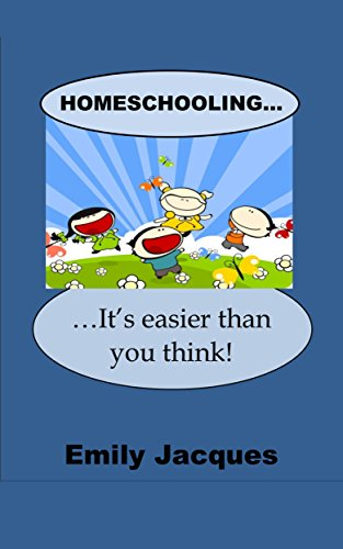 Homeschooling: It's Easier Than You Think!