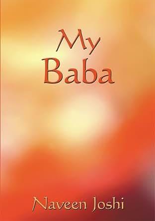 My Baba - Kindle edition by Naveen Joshi. Religion & Spirituality Kindle eBooks @ Amazon.com.