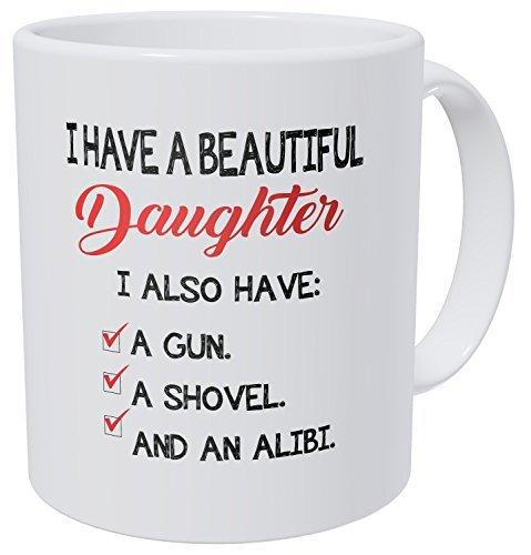 Wampumtuk I Have A Beautiful Daughter, A Gun, Shovel And An Alibi 11 Ounces Funny Coffee Mug
