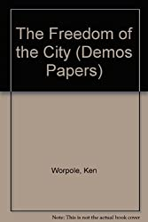 The Freedom of the City (Demos Papers)