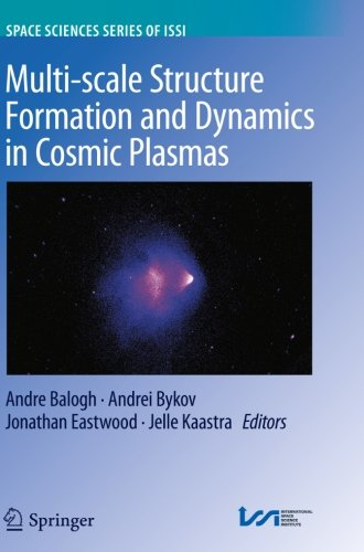 Multi-scale Structure Formation and Dynamics in Cosmic Plasmas