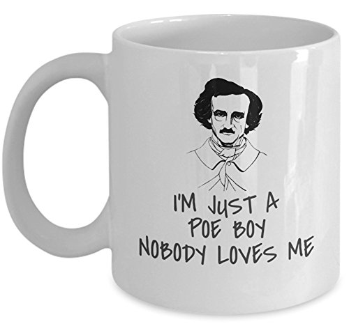 Book lover coffee mug - Edgar Allan Poe I'm just a Poe boy nobody loves me - horror fiction american literature author gift - bibliophile present accessories for readers - funny 11oz ceramic cup -