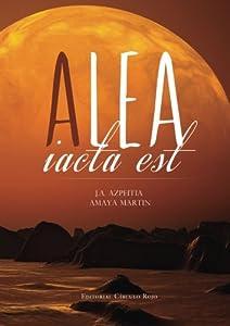 Alea Iacta Est (Spanish Edition)