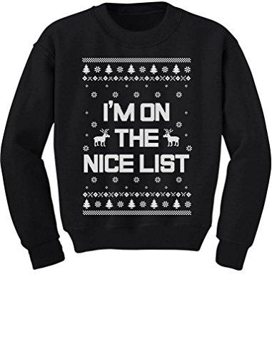 I'm On The Nice List Funny Ugly Christmas Toddler/Kids Sweatshirt 4T ()