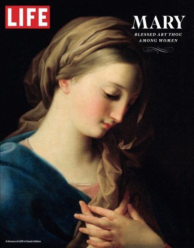 Blessed Virgin Mary Art - LIFE Mary: Blessed Art Thou Among Women