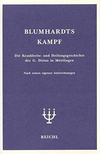 Blumhardts Kampf: Die Krankheits- und Heilungsgeschichte der Gottliebin Dittus in Möttlingen