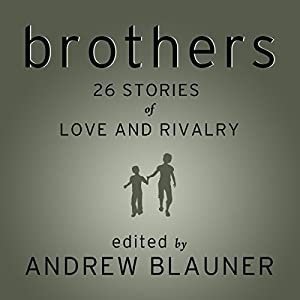 Brothers: 26 Stories of Love and Rivalry Audiobook