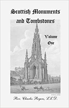 Scottish Monuments and Tombstones, Volume 1 (Scottish Monuments and Tombstones)