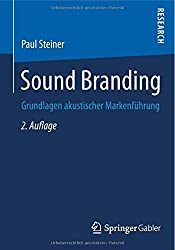 Sound Branding: Grundlagen akustischer Markenführung (German Edition)