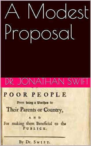 Amazon Com A Modest Proposal Ebook Dr Jonathan Swift Kindle Store
