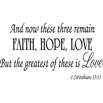 Amazon Faith Hope Love Corinthians Wall Quote Decal Scripture New Faith Love Hope Quotes