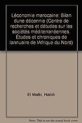 L'économie marocaine: Bilan d'une décennie (Chroniques de l'Annuaire de l'Afrique du Nord / Centre de recherches et d'études sur les sociétés méditerranéennes) (French Edition)