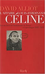 L'affaire Louis-Ferdinand Céline : Les archives de l'ambassade de France à Copenhague (1945-1951)