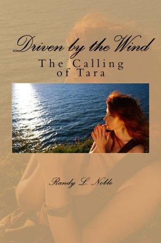 Driven by the wind: The Calling of Tara: The Calling of Tara (Volume 1)