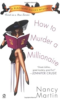 How to Murder a Millionaire (Blackbird Sisters Mystery, Book 1) 0451207246 Book Cover