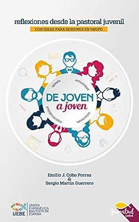 De joven a joven: Reflexiones desde la pastoral juvenil eBook: Martín, Sergio, Cobo, Emilio J. : Amazon.es: Tienda Kindle