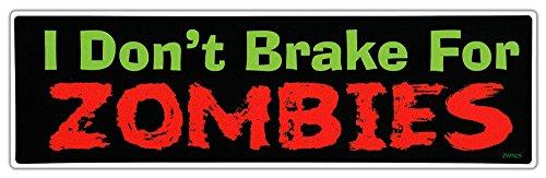 I Don't Brake For Zombies   Zombie Apocalypse   Walking Dead   Bumper Stickers -