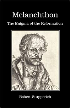 Book Melanchthon: The Enigma of the Reformation