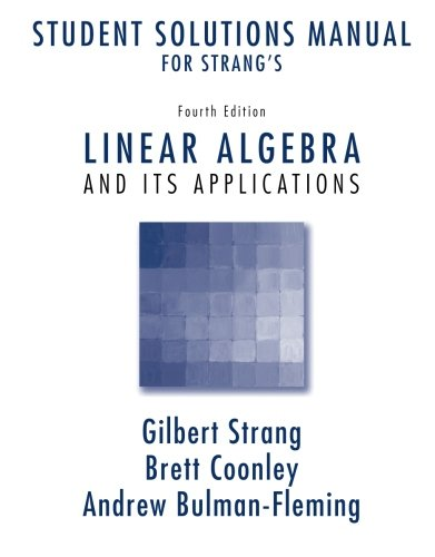 Student Solutions Manual for Strang's Linear Algebra and Its Applications, 4th Edition