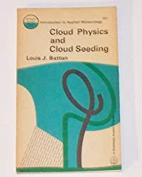 Cloud Physics and Cloud Seeding (Introduction to Applied Meteorology)
