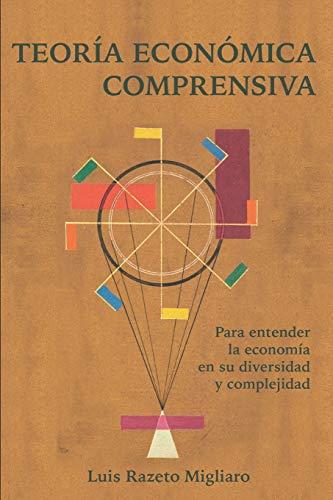 Libro : Teoria Economica Comprensiva: Para Entender La Ec...
