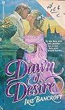 Dawn of Desire, Iris Bancroft, 0523411383