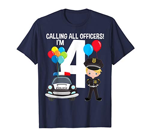 Calling all officers police car 4th birthday boy 4 year old  T-Shirt