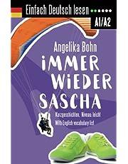Einfach Deutsch lesen: Immer wieder Sascha - Kurzgeschichten - Niveau: leicht - With English vocabulary list