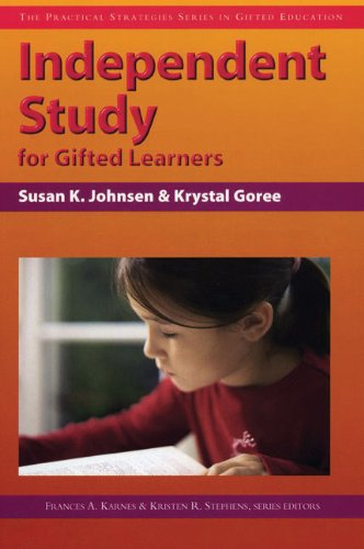 Independent Study for Gifted Learners (Practical Strategies in Gifted Education)