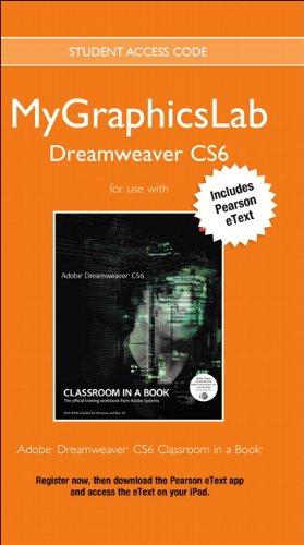 MyLab Graphics Dreamweaver Course with Adobe Dreamweaver CS6 Classroom in a Book