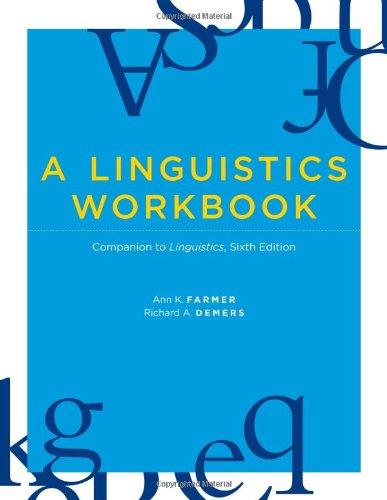 A Linguistics Workbook: Companion to Linguistics, Sixth Edition (The MIT Press)